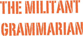 The militant grammarian